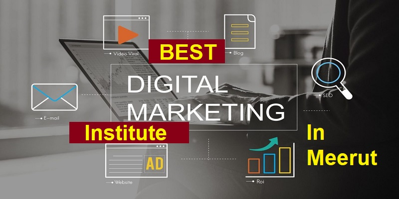 Best Digital Marketing Institute In Meerut